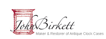 John Birkett - Maker and Restorer of Antique Clock Cases